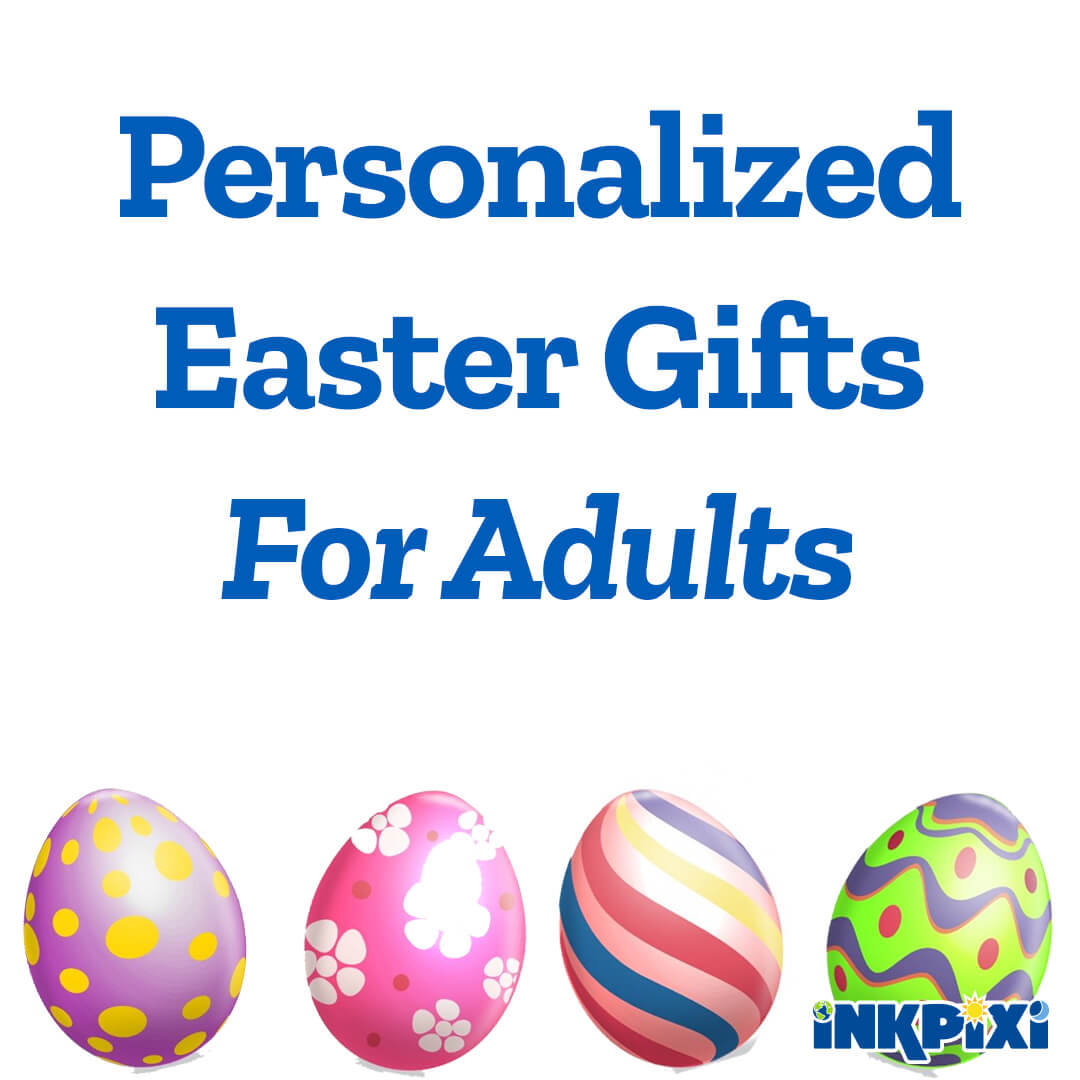 Personalized Gifts For Adults – Great For Easter